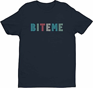 Bite Me Rude Tshirts- Tshirts by Squeaky Chimp