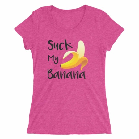 Suck My Banana – Women Short Sleeve T-shirt